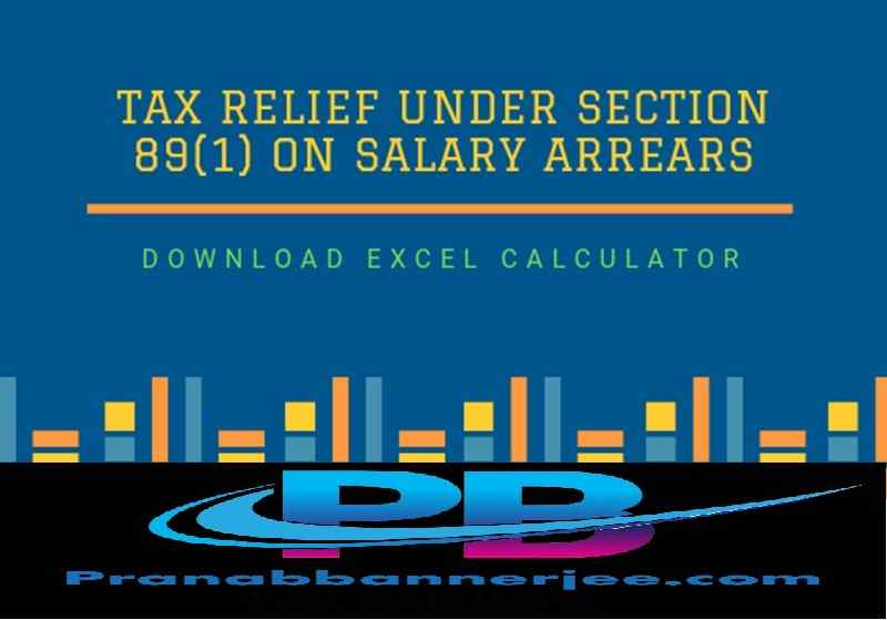 Income tax planning. With Auto-Fill Income Tax Salary Arrears Relief Calculator U/s 89(1) from the F.Y.2000-01 to F.Y.2021-22